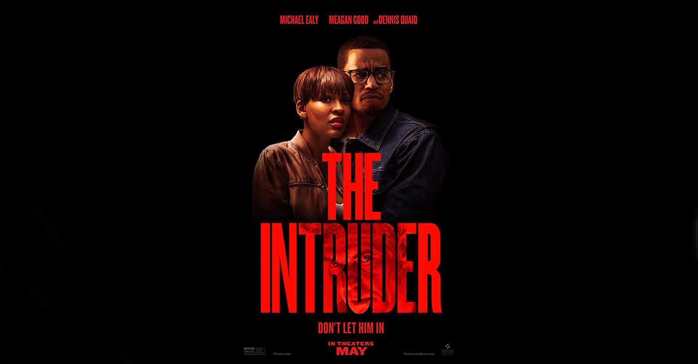 "The Intruder,"" starring Michael Ealy, Meagan Good and Dennis Quaid, hits theaters May 3."