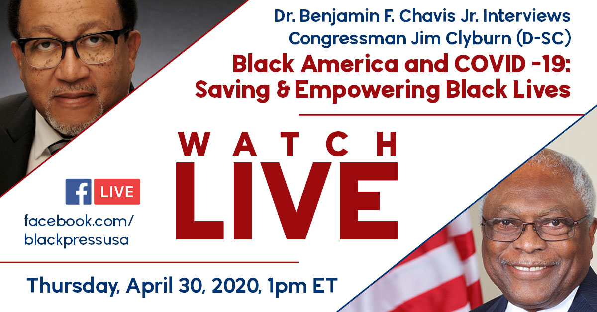 Join us for the livestream on Thursday. The Clyburn-Chavis interview will be viewed at www.facebook.com/blackpressusa. Register today to receive regular updates from the NNPA Coronavirus Task Force using the sign-up form on this page.